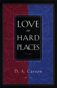 love in hard places by d a carson