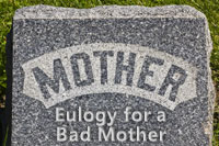 Eulogy for a Bad Mother